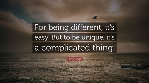 €�for Being Different, It's Easy. But To