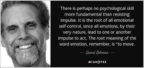 daniel goleman quote     psychological