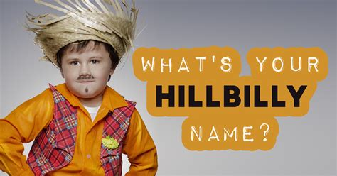 What's Your Hillbilly Name? - Quiz - Quizony.com