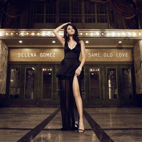 Same Old Love Selena Gomez Wiki Fandom Powered By Wikia
