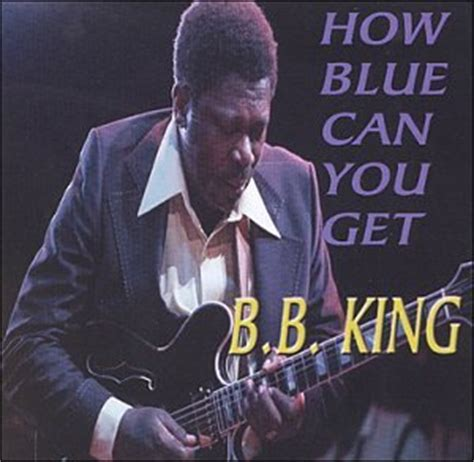 Bb King  How Blue Can You Get  Amazoncom Music