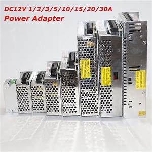 1pcs Ac 100v 110v 200v 210v 220v 230v 240v To Dc 12v 1a 2a 3a 5a 10a 15a 20a 30a Switch Power
