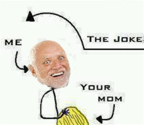Harold Memes - your mom hide the pain harold know your meme