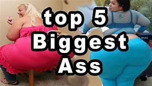 Top 5 World U0026 39 S Biggest Butt