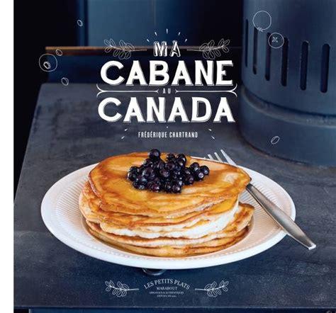 collection marabout cuisine livre ma cabane au canada frédérique chartrand marabout