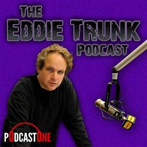 Listen to episodes of The Eddie Trunk Podcast on podbay