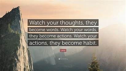 Thoughts Words Become Actions Quote Laozi Habit