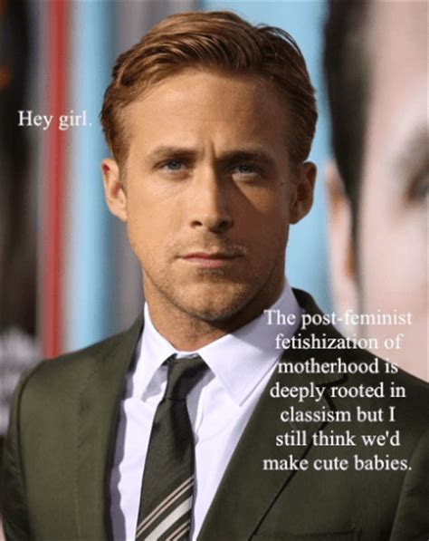 Ryan Gosling Feminist Memes - your daily dose of cute happy birthday ryan gosling and sorry
