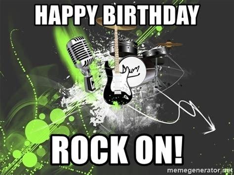 Memes Rock N Roll - happy birthday rock on rock n roll music meme generator
