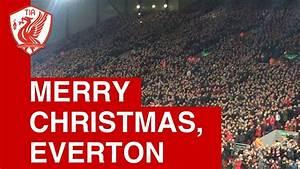 The Kop sings 'Merry Christmas, Everton' - YouTube  Merry