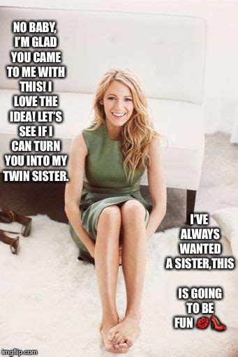 Blake Lively Agrees To Make You Over Cross Dressing M2f