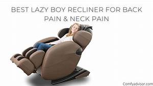Best Lazy Boy Recliner For Back Pain  Support  Neck Pain