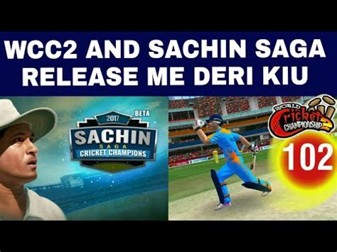 wcc2 new version and sachin saga cricket chions when will be release youtube