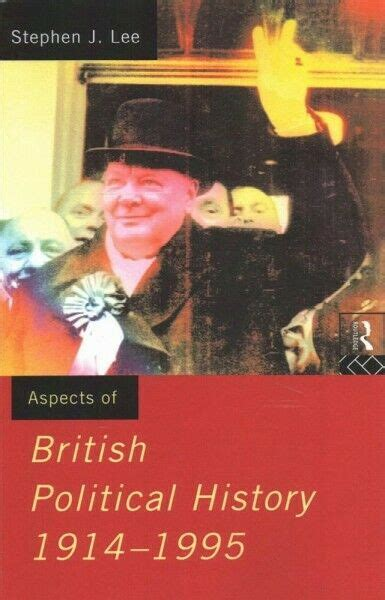Aspects Of British Political History 1914 1995 By Stephen