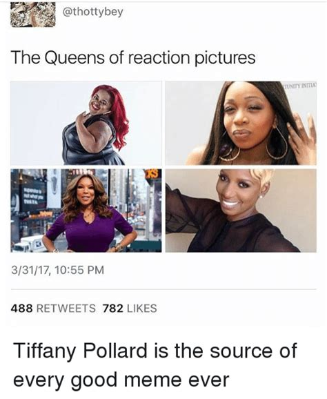 Tiffany Pollard Memes - the queens of reaction pictures 33117 1055 pm 488 retweets 782 likes tunity inima tiffany