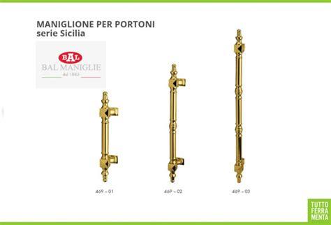 Maniglie Per Portoni D Ingresso - maniglioni per portoni e porte ingresso serie sicilia bal