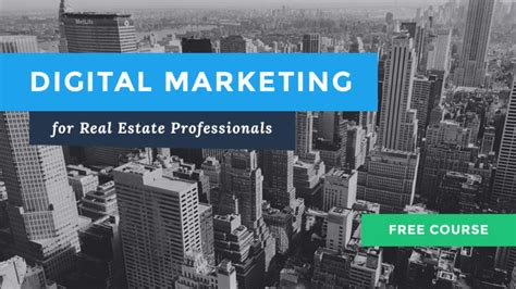 Digital Marketing Courses For Working Professionals by Free Course Digital Marketing For Real Estate Professionals
