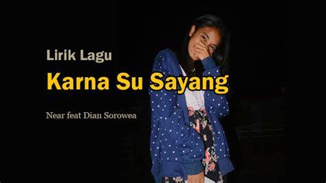 Arti Lirik Lagu Karna Su Sayang Tra Berpindah Near Feat