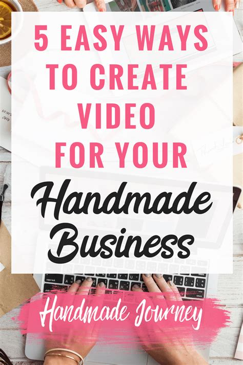 5 Easy Ways To Create Video For Your Handmade Business  Handmade Journey
