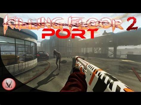 killing floor 2 custom map port youtube