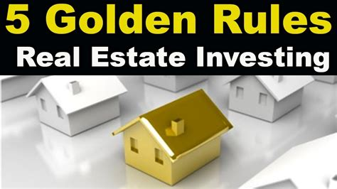The 5 Golden Rules Of Real Estate Investing Youtube