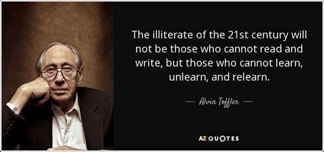 Alvin Toffler quote: The illiterate of the 21st century ...
