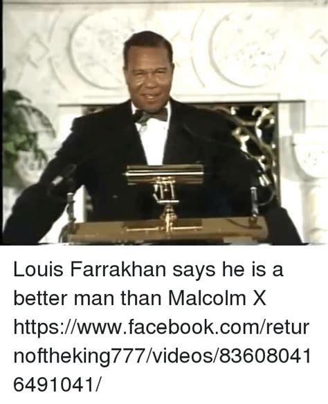 Malcolm X Memes - louis farrakhan says he is a better man than malcolm x