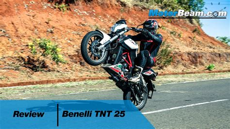 Review Benelli Tnt 25 by Benelli Tnt 25 Review Motorbeam