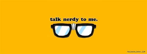 talk nerdy   facebook cover fbcoverlovercom