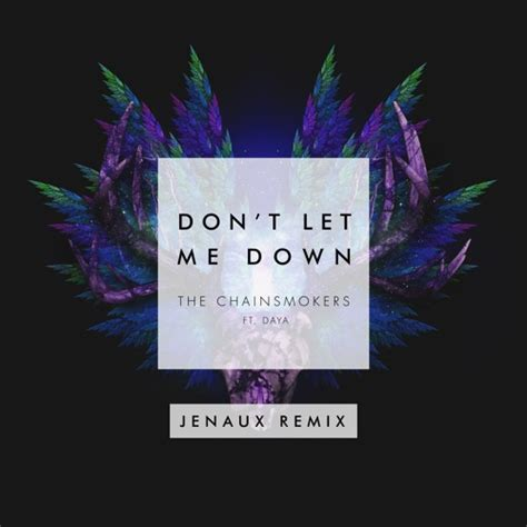 jenaux get it on the chainsmokers ft daya don 39 t let me jenaux
