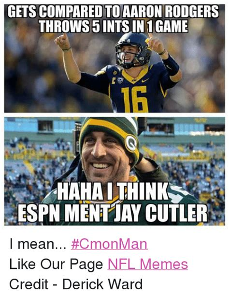 Aaron Rodgers Memes - gets compared to aaron rodgers throws5 ints in 1 game hahai think espn ment jay cutler i mean