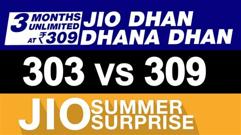 jio dhan dhana dhan offer vs summer offer 303 vs 309 jio 4g prime tariff plan