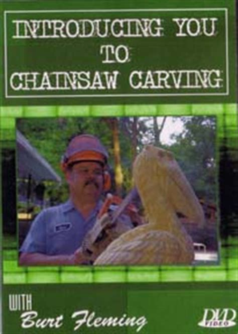 Dvdintroduction To Chainsaw Carving  Fleming In Chainsaw Carving  Dvds At Log Home Store