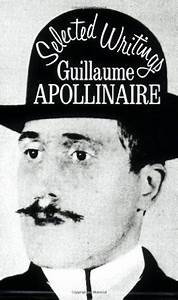Selected Writin... Guillaume Apollinaire Quotes