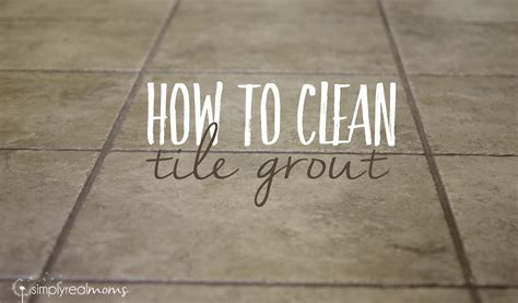 clean your grout naturally simply real