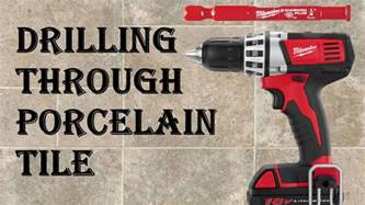 Drilling Through Ceramic Tile by How To Drill Through Porcelain Tile Easy Mode