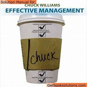 Solution Manual For Effective Management 7th Edition By