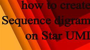 How To Create Sequence Diagram On Star Uml