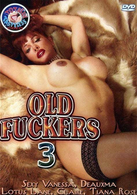 Old Fuckers 3 Totally Tasteless Unlimited Streaming