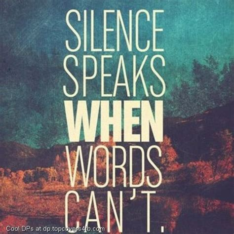 quotes words silence cool speaks profile dps google nice awesome fuelisms cant inspirational most quote dp than motivational display always