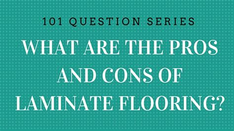 Boat Carpet Pros And Cons by What Are The Pros And Cons Of Laminate Flooring