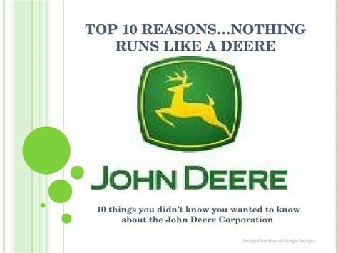Top 10 Reasons Nothing Runs Like A Deere