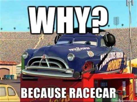 Race Car Meme - image 158064 because race car know your meme