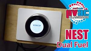 Nest Thermostat - How To Setup A Nest Thermostat For Dual Fuel