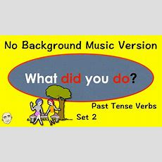What Did You Do?  Past Tense Verb Practice  Set 2  Easy English Practice  Esl  Efl Youtube