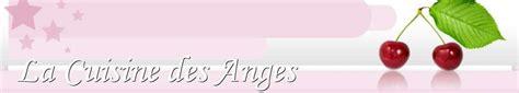 cuisine des anges recettes de la cuisine des anges