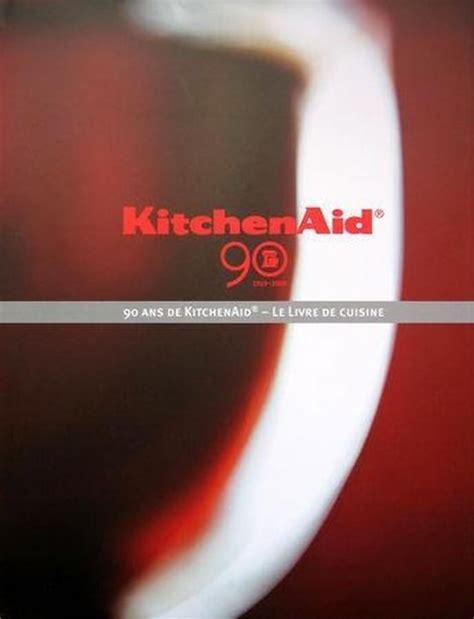 livre de cuisine kitchenaid auriez vous des recettes à faire avec le ménager