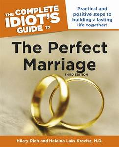 The Complete Idiot U0026 39 S Guide To The Perfect Marriage  3rd Edition By Hilary Rich  Helaina Laks