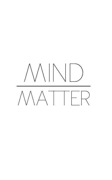 mind matter | Words, Words quotes, Mind over matter