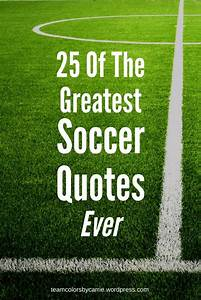 25 Of The Greatest Soccer Quotes Ever